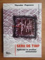 Theodor Popescu - Serii de timp, aplicatii in analiza sistemelor