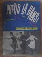 Theodor Vasilescu - Poftiti la dans!