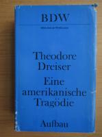 Theodore Dreiser - Eine amerikanische Tragodie