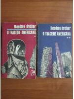 Theodore Dreiser - O tragedie americana (2 volume)
