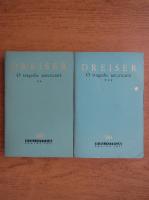 Theodore Dreiser - O tragedie americana (volumele 2 si 3)