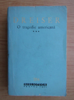 Theodore Dreiser - O tragedie americana (volumul 3)