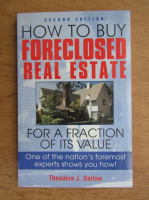 Theodore J. Dallow - How to buy foreclosed real estate. For a fraction of its value