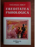 Anticariat: Theodule Ribot - Ereditatea psihologica