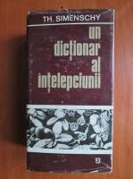 Theofil Simenschy - Un dictionar al intelepciunii (coperti cartonate)