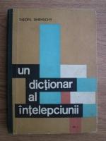 Anticariat: Theofil Simenschy - Un dictionar al intelepciunii. Cugetari antice si moderne (volumul 1)