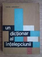 Anticariat: Theofil Simenschy - Un dictionar al intelepciunii (volumul 1)