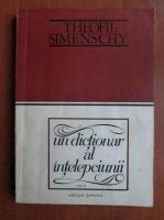 Anticariat: Theofil Simenschy - Un dictionar al intelepciunii (volumul 2)