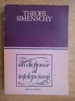 Theofil Simenschy - Un dictionar al intelepciunii (volumul 4)