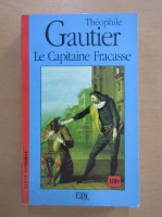 Anticariat: Theophile Gautier - Le capitaine Fracasse