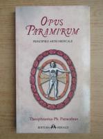 Theophrastus Ph. Paracelsus - Opus Paramirum