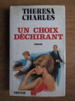 Anticariat: Theresa Charles - Un choix dechirant