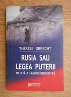 Anticariat: Therese Obrecht - Rusia sau legea puterii