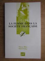 Anticariat: Thierry Bloss, Alain Frickey - Le femme dans la societe francaise