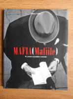 Thierry Cretin - Mafia (Mafiile). Pe urmele societatilor criminale