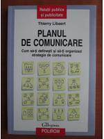 Anticariat: Thierry Libaert - Planul de comunicare