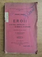 Anticariat: Thomas Carlyle - Eroii. Cultul eroilor si eroicul in istorie (1922)