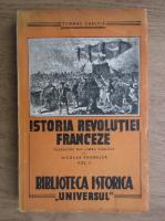 Thomas Carlyle - Istoria revolutiei franceze (volumul 1, 1944)
