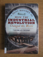 Thomas Crump - How the industrial revolution changed the world