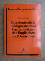 Anticariat: Thomas Griffig - Intertextualitat in linguistischen Fachaufsatzen des Englischen und Deutschen