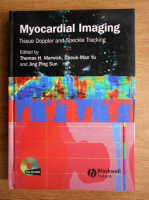 Anticariat: Thomas H. Marwick - Myocardial imaging. Tissue doppler and speckle tracking