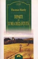 Thomas Hardy - Departe de lumea dezlantuita (Leda Clasic)