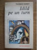 Thomas Hardy - Idila pe un turn