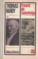 Thomas Hardy - Primarul din Casterbridge (coperti cartonate)
