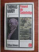 Thomas Hardy - Primarul din Casterbridge