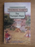Thomas Hardy - The trumpet-major