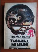 Anticariat: Thomas Harris - Tacerea mieilor