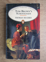 Thomas Hughes - Tom Brown's schooldays