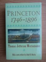 Anticariat: Thomas Jefferson Wertenbaker - Princeton 1746-1896