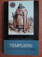 Thomas Keightley - Templierii. O societate secreta din evul mediu