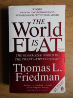 Thomas L. Friedman - The world is flat
