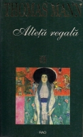 Thomas Mann - Alteta regala (ed. Rao, 1999)