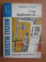Thomas Mann - Casa Buddenbrook (volumul 3)