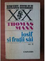 Thomas Mann - Iosif si fratii sai (volumul 2)