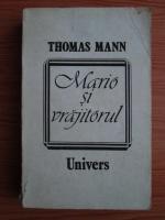 Thomas Mann - Mario si vrajitorul