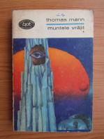 Thomas Mann - Muntele vrajit (volumul 1)