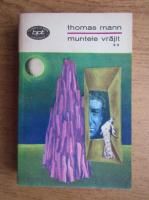 Thomas Mann - Muntele vrajit (volumul 2)