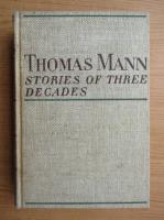 Anticariat: Thomas Mann - Stories of three decades (1936)