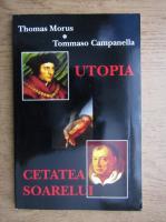 Thomas Morus si Tommaso Campanella - Utopia. Cetatea soarelui