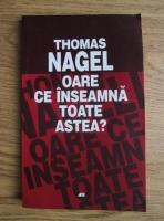 Thomas Nagel - Oare ce inseamna toate astea?