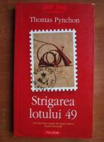 Anticariat: Thomas Pynchon - Strigarea lotului 49
