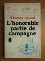 Anticariat: Thomas Raucat - L'honorable partie de campagne