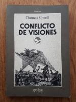 Anticariat: Thomas Sowell - Conflicto de visiones