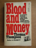 Anticariat: Thomas Thompson - Blood and money