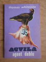 Anticariat: Thomas Whiteside - Acvila agent dublu
