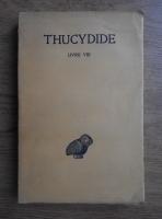 Anticariat: Thucydides - La guerre du Peloponnese, livre VIII (volumul 5)